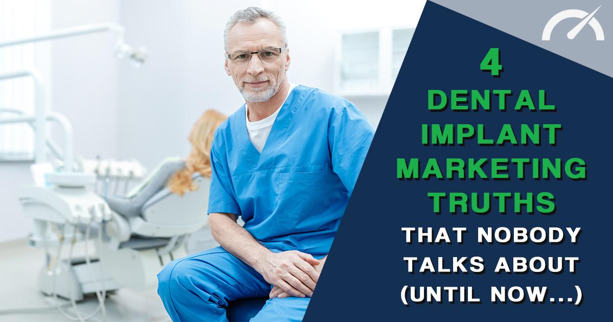 Dental Implant Marketing Truths